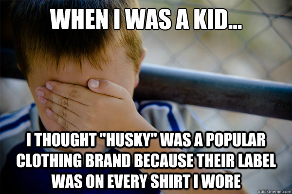 When I was a kid... I thought