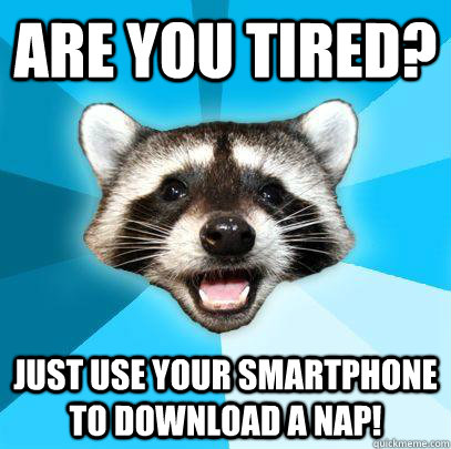 Are you tired? Just use your smartphone to download a nap!