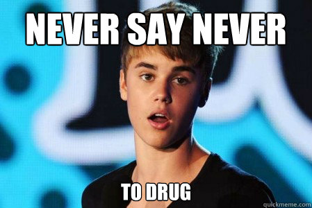 Never say nEVER to drug  - Never say nEVER to drug   Ariana Grande Justin Bieber