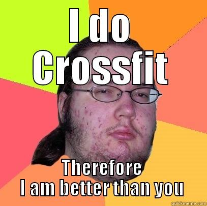 Bazza Crossfit - I DO CROSSFIT THEREFORE I AM BETTER THAN YOU Butthurt Dweller
