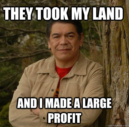 They took my land And I made a large profit