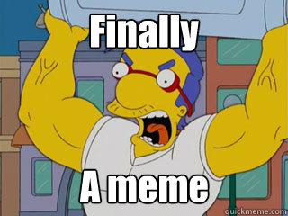 Finally  A meme
