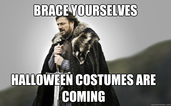 BRACE YOURSELVES Halloween costumes are coming  Ned Stark