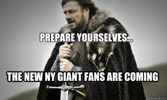 Prepare yourselves... The new NY GIANT FANS ARE COMING - Prepare yourselves... The new NY GIANT FANS ARE COMING  Prepare