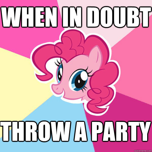 When In Doubt Throw a party  Pinkie Pie