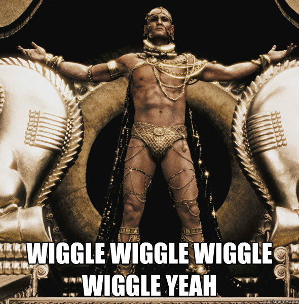 WIGGLE WIGGLE WIGGLE WIGGLE YEAH -  WIGGLE WIGGLE WIGGLE WIGGLE YEAH  Misc