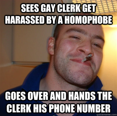 Sees gay clerk get harassed by a homophobe goes over and hands the clerk his phone number - Sees gay clerk get harassed by a homophobe goes over and hands the clerk his phone number  GoodGuyGreg
