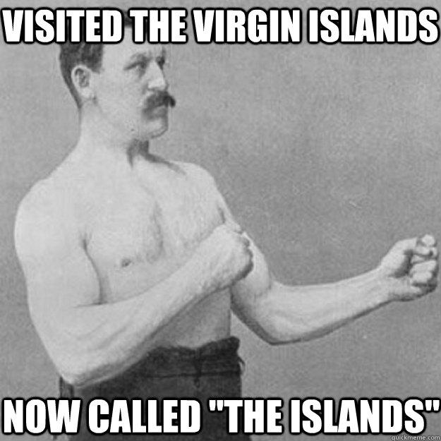 Visited the Virgin Islands Now Called