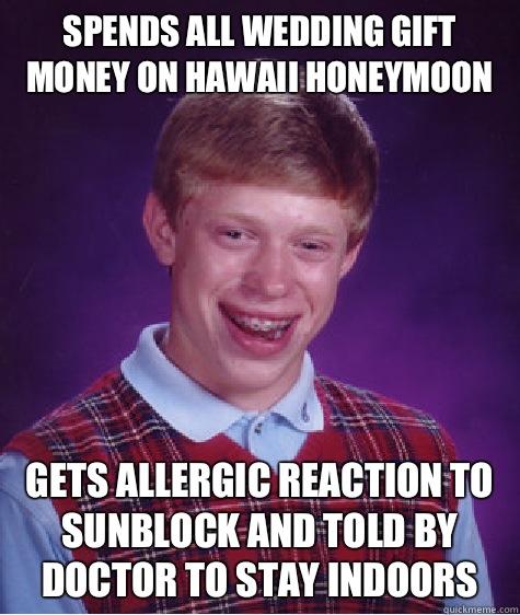Spends All Wedding Gift Money On Hawaii Honeymoon Gets