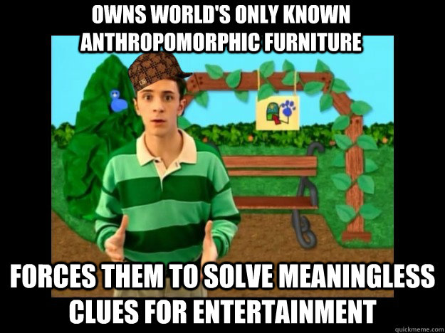 owns world's only known anthropomorphic furniture forces them to solve meaningless clues for entertainment