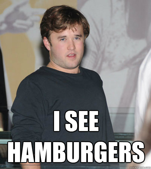 I SEE HAMBURGERS