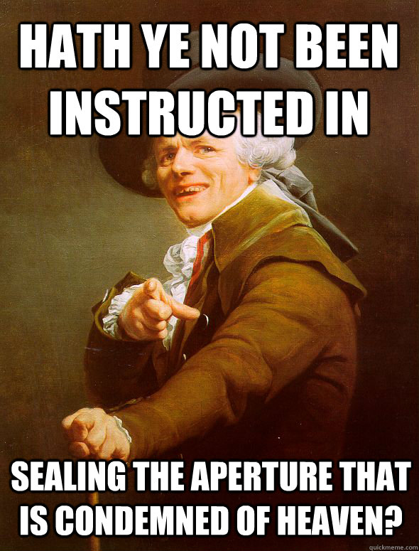 hath ye not been instructed in sealing the aperture that is condemned of heaven? - hath ye not been instructed in sealing the aperture that is condemned of heaven?  Joseph Ducreux