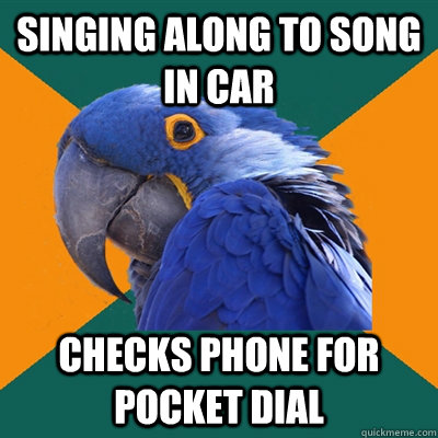 singing along to song in car checks phone for pocket dial  - singing along to song in car checks phone for pocket dial   Paranoid Parrot