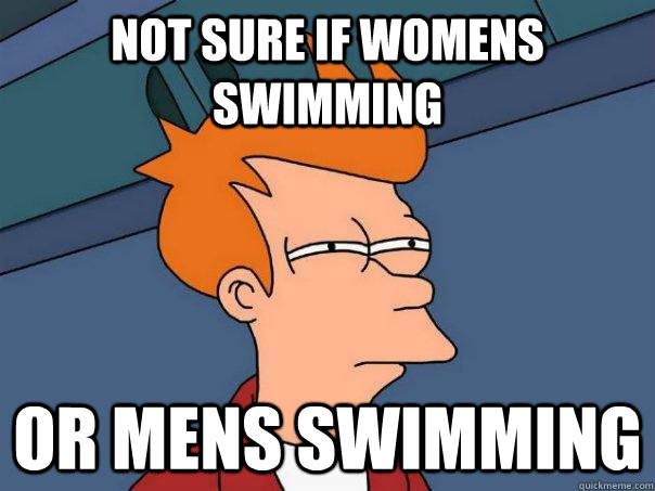Not Sure if womens swimming or mens swimming - Not Sure if womens swimming or mens swimming  Futurama Fry