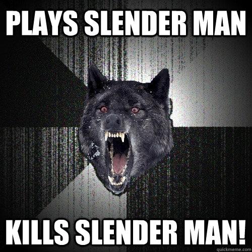 Slender Man Plays Slender Plays Slender Man Kills