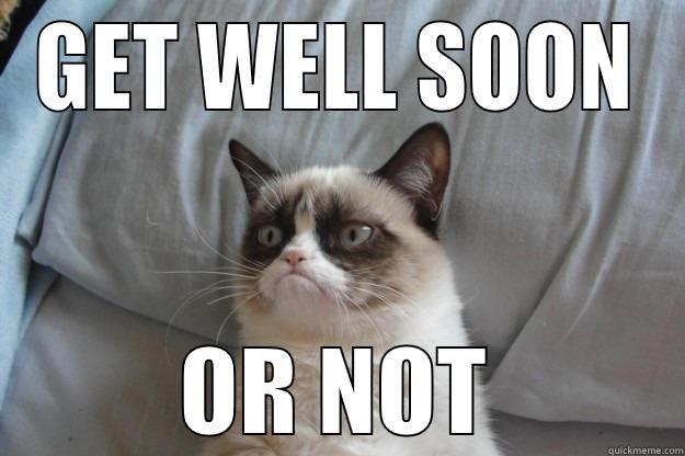 Get well soon - quickmeme