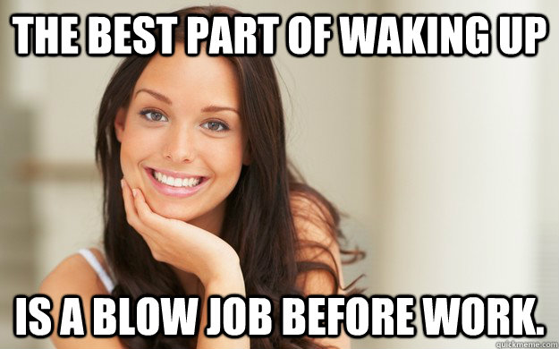 waking up to a blowjob GirlsAskGuys.