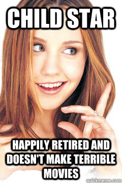 Child Star Happily retired and doesn't make terrible movies - Child Star Happily retired and doesn't make terrible movies  Good Girl Amanda Bynes