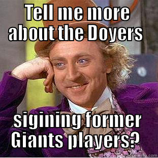 dodgers suck - TELL ME MORE ABOUT THE DOYERS  SIGINING FORMER GIANTS PLAYERS?  Condescending Wonka