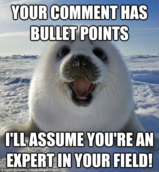 Your comment has bullet points I'll assume you're an expert in your field!