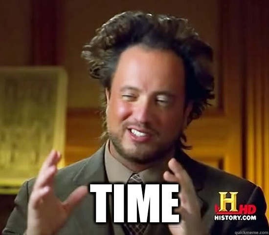 Time -  Time  Ancient Aliens