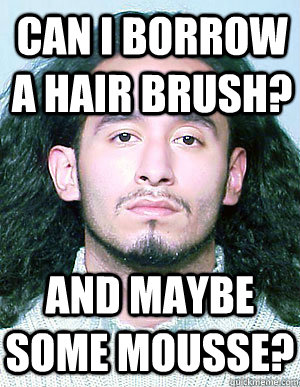 Can I borrow a hair brush? And maybe some mousse? - Can I borrow a hair brush? And maybe some mousse?  Ridiculously Photogenic Mugshot Guy