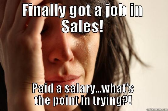 Finally Got a Job Sales Jobs Fwp Finally Got a