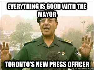 Everything is good with the mayor Toronto's new Press officer