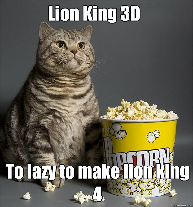 Lion King 3D To lazy to make lion king 4