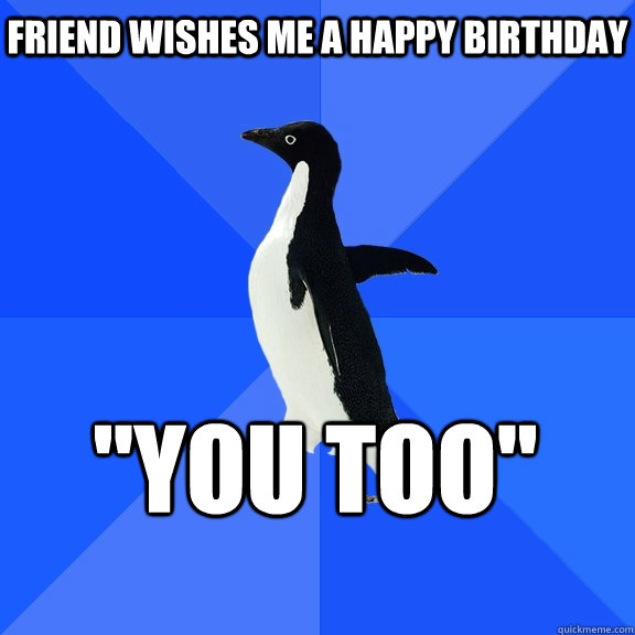 friend wishes me a happy birthday