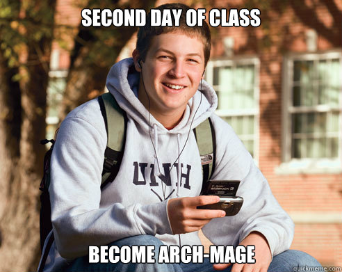 Second Day of class become arch-mage - Second Day of class become arch-mage  College Freshman