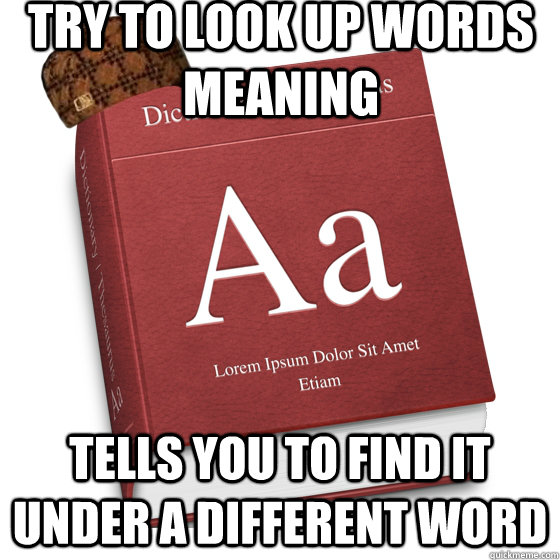 Try to look up words meaning Tells you to find it under a different word