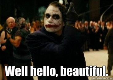 Well hello hello