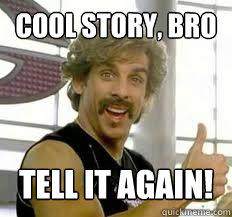 Cool story, bro tell it again! - Cool story, bro tell it again!  White Ben Stiller