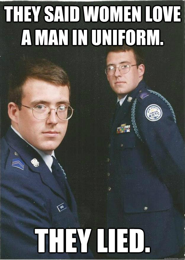 They said women love a man in uniform. They lied. - JROTC ...