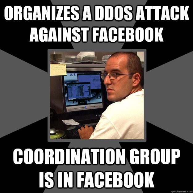 organizes a ddos attack against facebook coordination group is in facebook