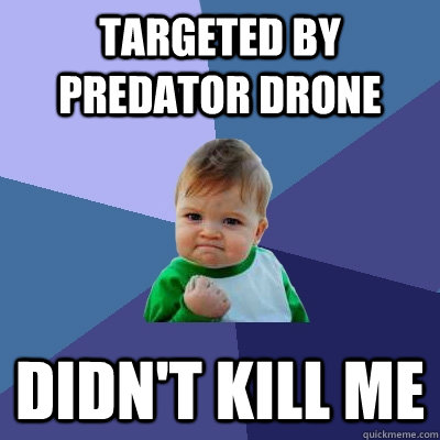Targeted By Predator Drone Didnt Kill Me