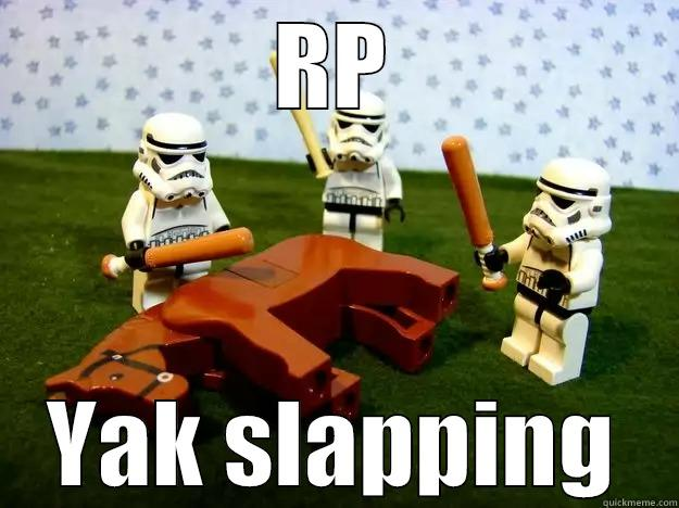 RP YAK SLAPPING Dead Horse