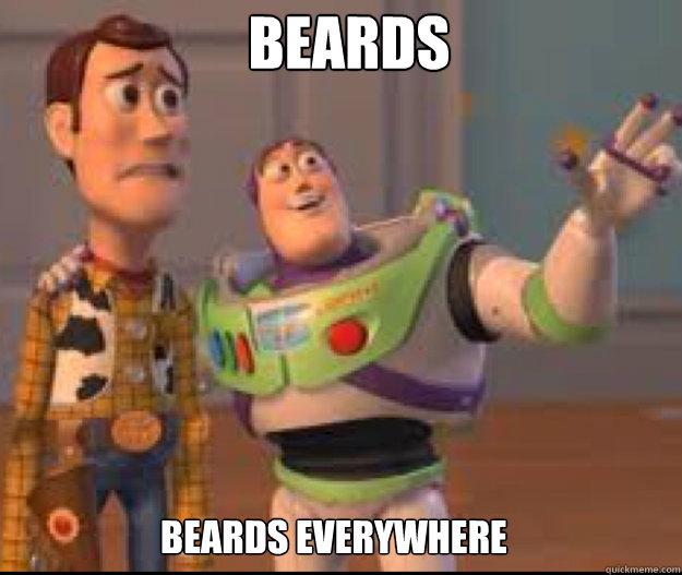 Beards beards everywhere