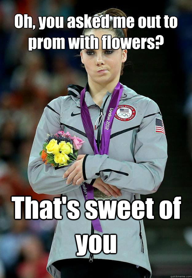 Oh, you asked me out to prom with flowers? That's sweet of you