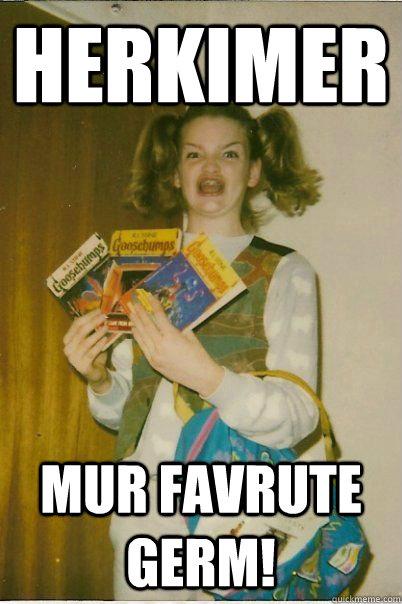 Herkimer Mur Favrute Germ!