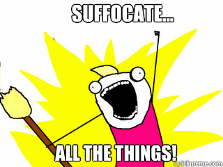 Suffocate...  All THe THINGS!  - Suffocate...  All THe THINGS!   All The Things