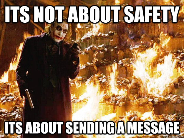 its not about safety  its about sending a message