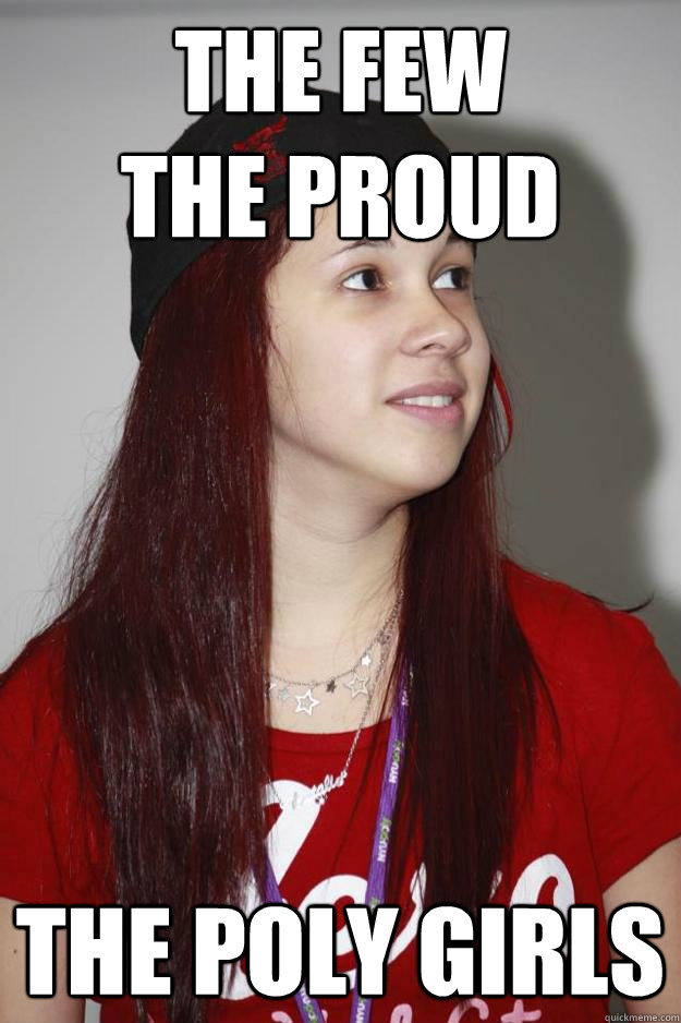 The few the proud the poly girls - The few the proud the poly girls  Poly Girl