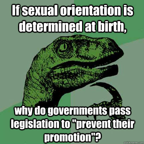 If sexual orientation is determined at birth, why do governments pass legislation to