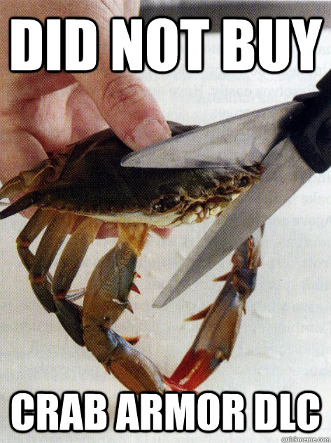 DID not buy Crab armor dlc - DID not buy Crab armor dlc  Optimistic Crab