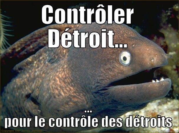 CONTRÔLER DÉTROIT... ... POUR LE CONTRÔLE DES DÉTROITS Bad Joke Eel