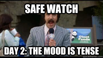 Safe watch day 2: the mood is tense - Safe watch day 2: the mood is tense  Misc