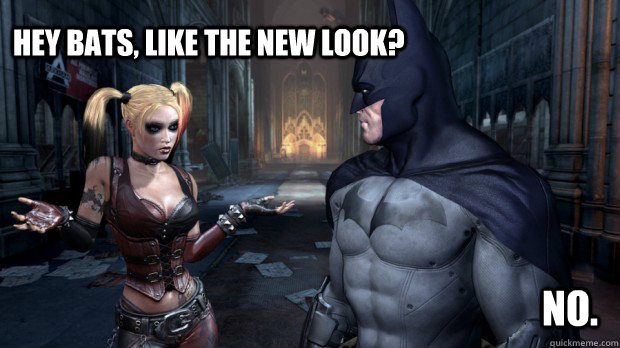 Hey Bats, like the new look? No. - Hey Bats, like the new look? No.  Batperv