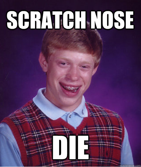 Scratch Nose Die - Scratch Nose Die  Bad Luck Brian